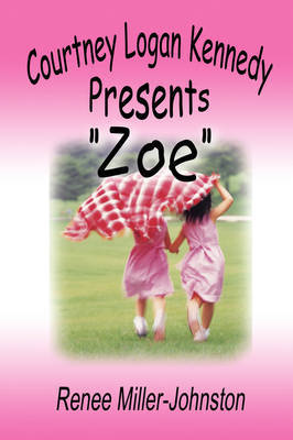 Courtney Logan Kennedy Presents Zoe by Renee Miller-Johnston image