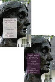 Virginia Woolf's Bloomsbury (2 Volume Pack): Volumes 1 & 2: Aesthetic Theory and Literary Practice/International Influence and Politics image