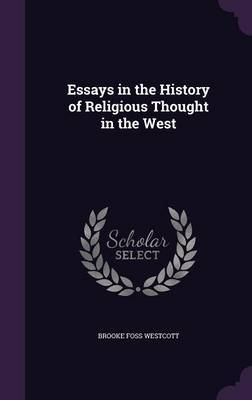Essays in the History of Religious Thought in the West by Brooke Foss Westcott image