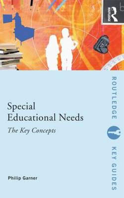 Special Educational Needs: The Key Concepts by Philip Garner image