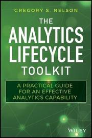 The Analytics Lifecycle Toolkit by Gregory S. Nelson