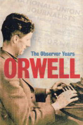 Orwell: The Complete Observer Years by George Orwell image