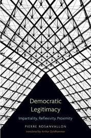 Democratic Legitimacy by Pierre Rosanvallon