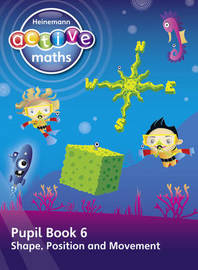 Heinemann Active Maths - First Level - Beyond Number - Pupil Book 6 - Shape, Position and Movement by Lynda Keith