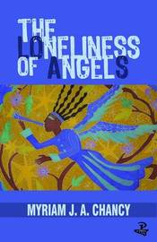 The Loneliness of Angels by Myriam J.A. Chancy image