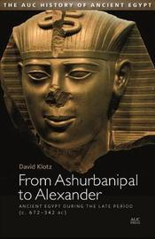 From Ashurbanipal to Alexander by David Klotz image