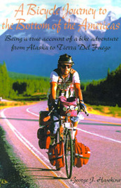 A Bicycle Journey to the Bottom of the Americas: Being a True Account of a Bicycle Adventure from Alaska to Tierra del Fuego by George J. Hawkins image