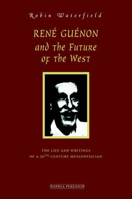 Ren Gunon and the Future of the West by Robin Waterfield image