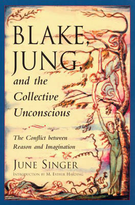 Blake, Jung and the Collective Unconscious by June K. Singer
