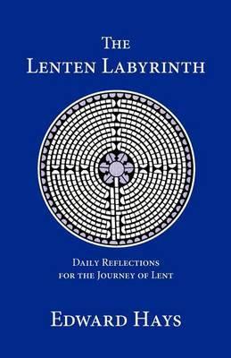 The Lenten Labyrinth by Edward Hays image