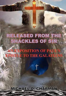 Released from the Shackles of Sin by Michael , D. Chapman