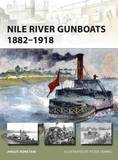 Nile River Gunboats 1882 1918 by Dr Angus Konstam