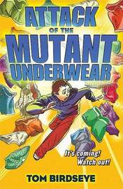 Attack of the Mutant Underwear by Tom Birdseye