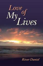 Love of My Lives by River Daniel