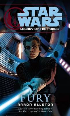 Star Wars Legacy of the Force #7: Fury by Aaron Allston