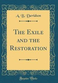The Exile and the Restoration (Classic Reprint) by A.B. Davidson image