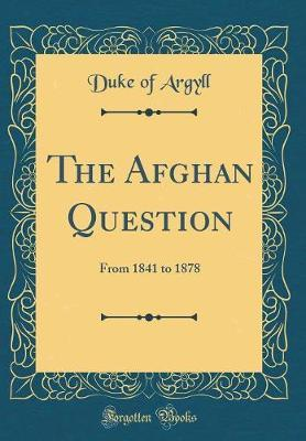 The Afghan Question by Duke Of Argyll image
