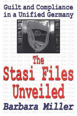 The Stasi Files Unveiled by Barbara Miller image