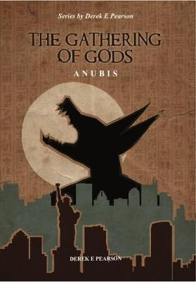 The Gathering of Gods by Derek E. Pearson