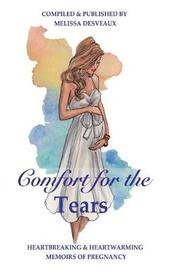 Comfort for the Tears by Melissa Desveaux