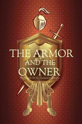 The Armor And The Owner by Gillian Thompson-Biscette