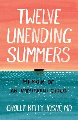 Twelve Unending Summers by Cholet Kelly Josue