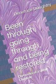 Been through, going through, and being restored by Denetrice Daughtry image