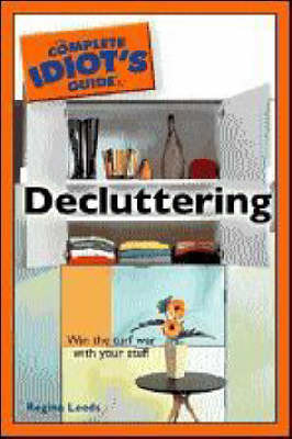 The Complete Idiot's Guide to Decluttering by Regina Leeds image