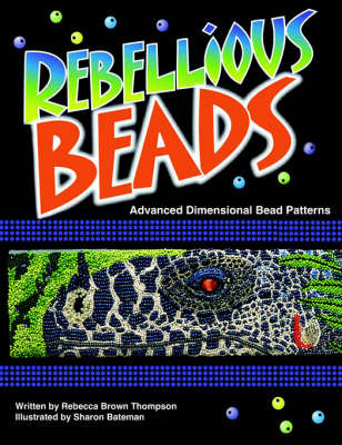 Rebellious Beads by Rebecca Brown Thompson