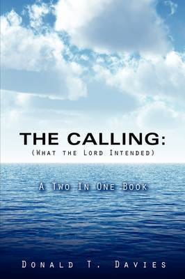 The Calling (What the Lord Intended) by Donald T. Davies