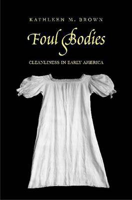 Foul Bodies by Kathleen M. Brown image