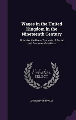 Wages in the United Kingdom in the Nineteenth Century by Arthur Lyon Bowley image