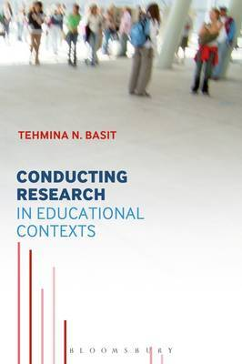 Conducting Research in Educational Contexts by Tehmina N. Basit image