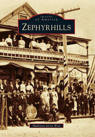 Zephyrhills by Madonna Jervis Wise