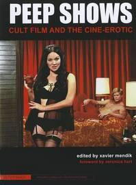 Peep Shows - Cult Film and the Cine-Erotic by Xavier Mendik image