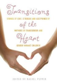 Transitions of the Heart by Rachel Pepper
