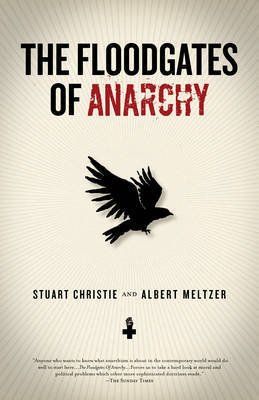 The Floodgates Of Anarchy by Stuart Christie