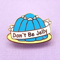 Don't Be Jelly Lapel Pin