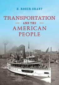 Transportation and the American People by H. Grant