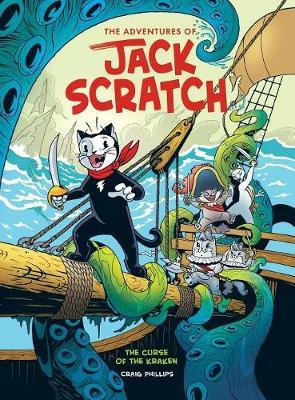 The Adventures of Jack Scratch - The Curse of the Kraken by Craig Phillips
