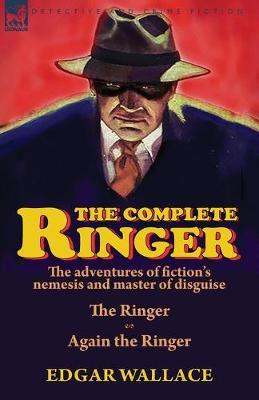 The Complete Ringer by Edgar Wallace