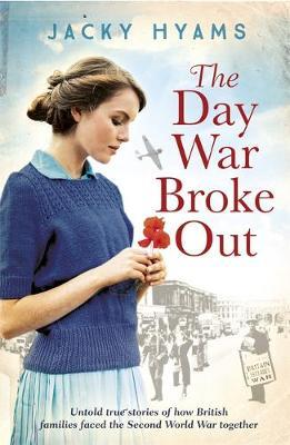 The Day War Broke Out by Jacky Hyams