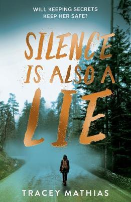 Silence is Also a Lie by Tracey Mathias