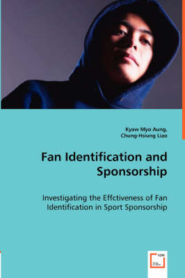 Fan Identification and Sponsorship - Investigating the Effctiveness of Fan Identification in Sport Sponsorship by Kyaw Myo Aung image