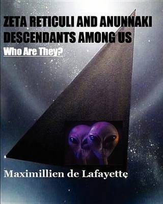 Zeta Reticuli and Anunnaki Descendants Among Us. Who Are They? by Maximillien De Lafayette image