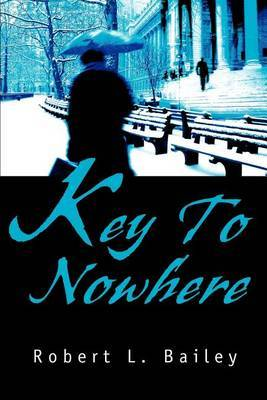Key To Nowhere by Robert L Bailey image