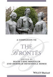 A Companion to the Brontes by Diane Long Hoeveler