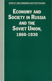 Economy and Society in Russia and the Soviet Union, 1860-1930