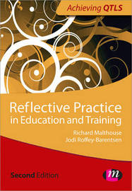 Reflective Practice in Education and Training by Richard Malthouse