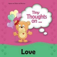 Tiny Thoughts on Love by Agnes De Bezenac
